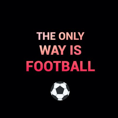 The Only Way Is Football